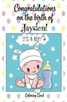 CONGRATULATIONS on the birth of JAYDEN! (Coloring Card)