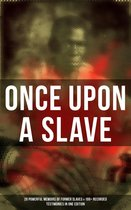 Boek cover Once Upon a Slave: 28 Powerful Memoirs of Former Slaves & 100+ Recorded Testimonies in One Edition van Frederick Douglass (Onbekend)