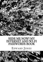 Hide Me Now! My Internet and Wi-Fi Passwords Book