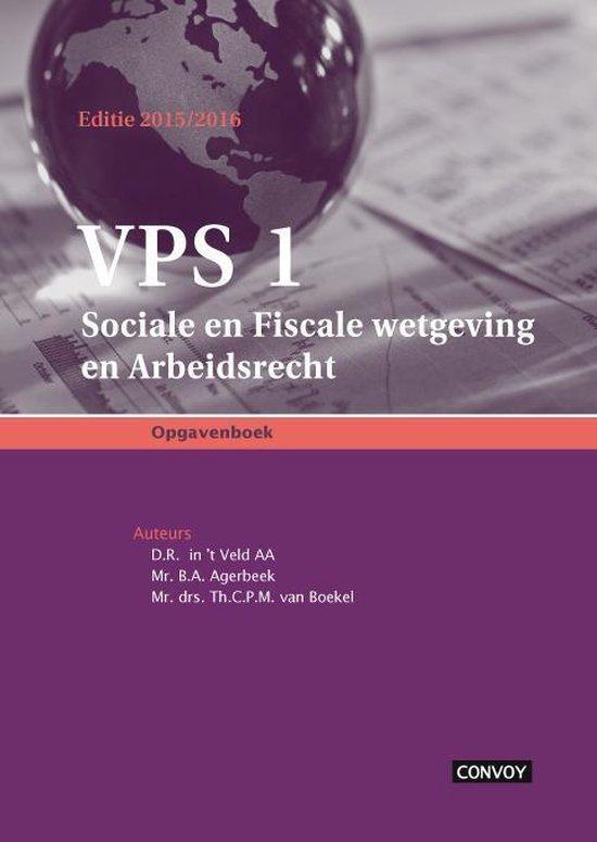 VPS 1 Sociale en fiscale wetgeving en arbeidsrecht 2015/2016 Opgavenboek - D.R. in 't Veld | Fthsonline.com