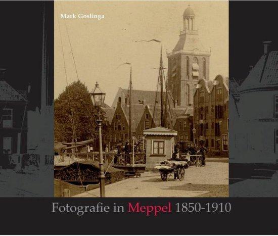 Fotografie in Meppel 1850-1910 - Mark Goslinga |