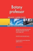 Botany Professor Red-Hot Career Guide; 2501 Real Interview Questions