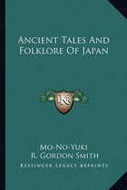 Ancient Tales and Folklore of Japan Ancient Tales and Folklore of Japan