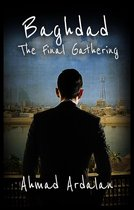 Baghdad: The Final Gathering