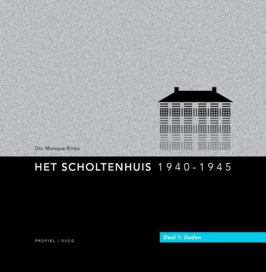 Het Scholtenhuis 1940-1945