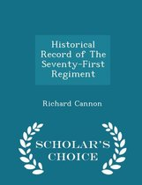 Historical Record of the Seventy-First Regiment - Scholar's Choice Edition