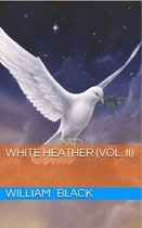 White Heather (Vol. II)