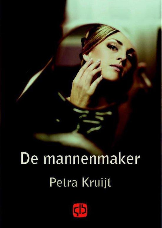 De mannenmaker - Petra Kruijt |