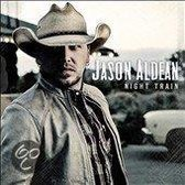 Aldean Jason - Night Train (Usa)