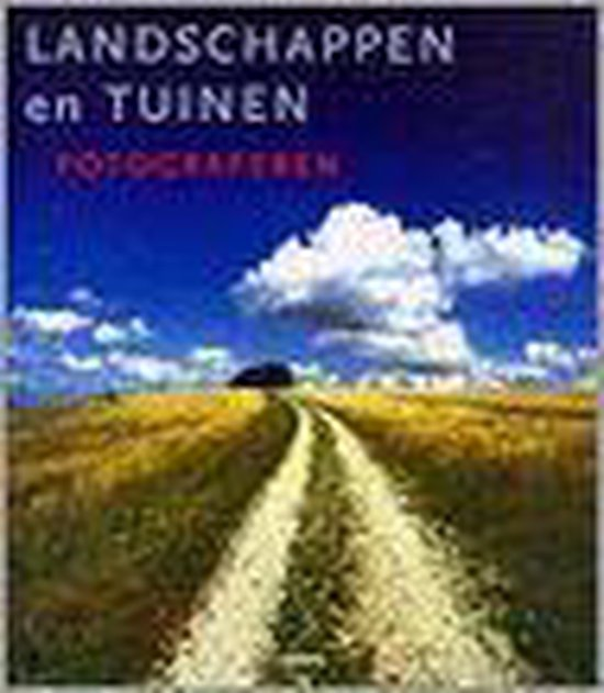 Landschappen En Tuinen Fotograferen - Michael Busselle |
