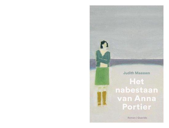 Het nabestaan van Anna Portier - Judith Maassen  