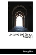 Lectures and Essays, Volume II