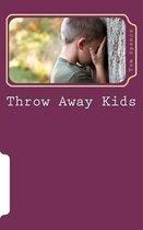 Throw Away Kids