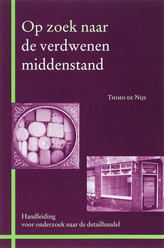 Zoekreeks 4 - Op zoek naar de verdwenen middenstand - T. de Nijs |