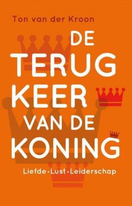 De terugkeer van de koning - Ton van der Kroon |