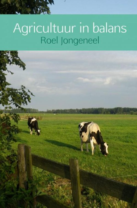 Agricultuur in balans - Roel Jongeneel |