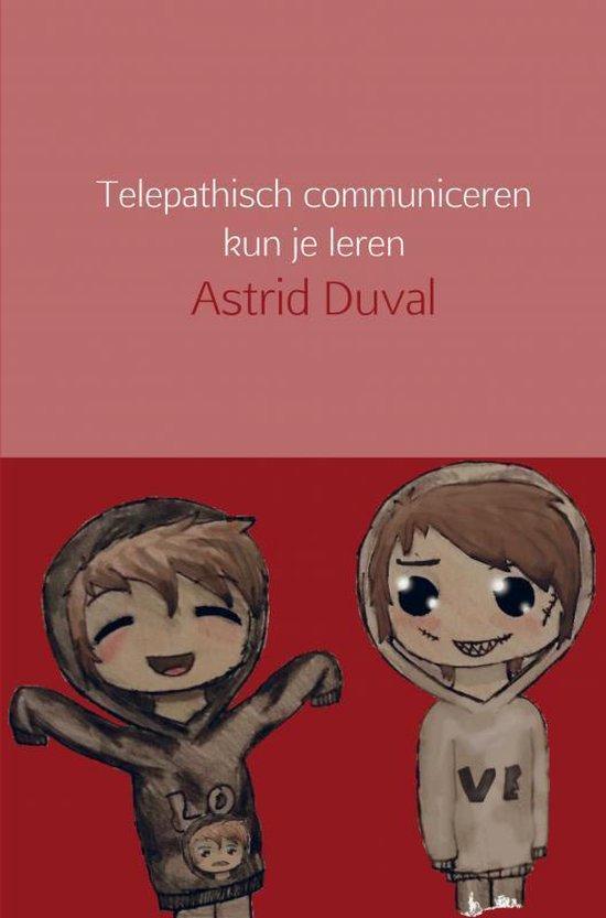 Telepathisch communiceren kun je leren - Astrid Duval pdf epub