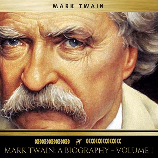Mark Twain: A Biography - Volume 1