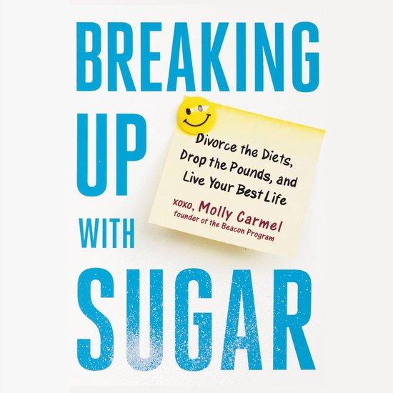 Boek cover Breaking Up With Sugar van Molly Carmel (Onbekend)