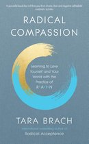 Radical Compassion : Learning to Love Yourself and Your World with the Practice of RAIN