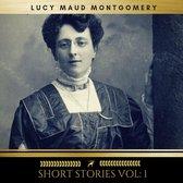 Lucy Maud Montgomery: Short Stories vol: 1