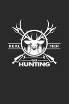 Real men go hunting: 6x9 Hunting - dotgrid - dot grid paper - notebook - notes