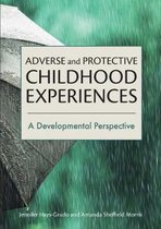 Adverse and Protective Childhood Experiences