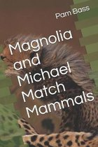 Magnolia and Michael Match Mammals