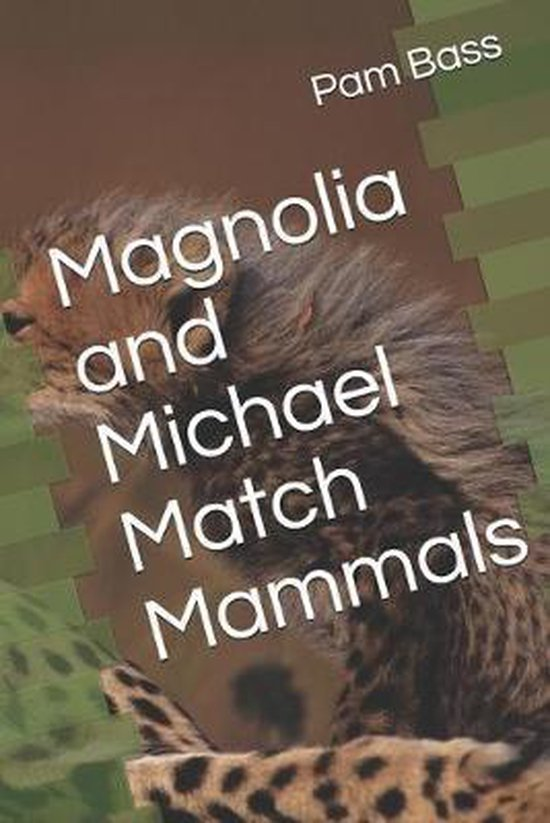 Magnolia and Michael Match Mammals