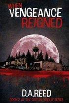 When Vengeance Reigned