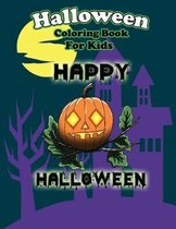 Halloween Coloring Book For Kids Happy Halloween: Adorable Halloween Coloring Pages Simple Pumpkin Ghosts Witchs 8.5 x 11