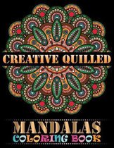 Creative Quilled Mandalas Coloring Book: An Adult Coloring Book with Mandala flower Fun, Easy, and Relaxing Coloring Pages For Meditation And Happines