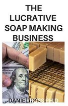 The Lucrative Soap Making Business