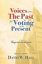 Voices from the Past for Voting in the Present