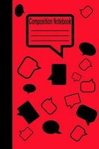 Composition Notebook: Red 6x9 Composition Notebook, 120 pages, College Ruled, Featuring Talk Bubbles