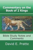 Commentary on the Book of 2 Kings: Bible Study Notes and Comments