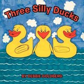 Three Silly Ducks