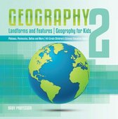 Geography 2 - Landforms and Features | Geography for Kids - Plateaus, Peninsulas, Deltas and More | 4th Grade Children's Science Education books