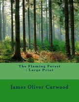 The Flaming Forest: Large Print