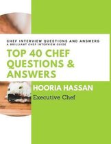 Top 40 Chef Questions and Answers: Chef Interview Questions and Answers to Prepare for a Job Interview