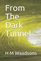 From The Dark Tunnel