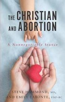 The Christian and Abortion: A Nonnegotiable Stance