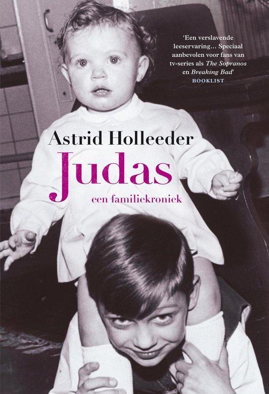 Boek cover De Holleeder trilogie 1 -   Judas van Astrid Holleeder (Paperback)