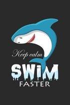 Keep calm swim faster