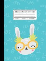Composition Notebook: Wide Ruled, Pineapple Bunny
