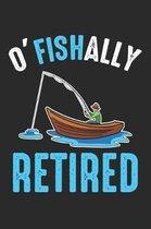 O'Fishally Retired: Lustiger Fischer Ruhestand Notizbuch gepunktet DIN A5 - 120 Seiten f�r Notizen, Zeichnungen, Formeln - Organizer Schre