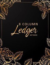 8 Column Ledger Book: Black & Gold - Accounting Ledger Notebook - Business Financial Bookkeeping - Record Keeping Book - Home School Office