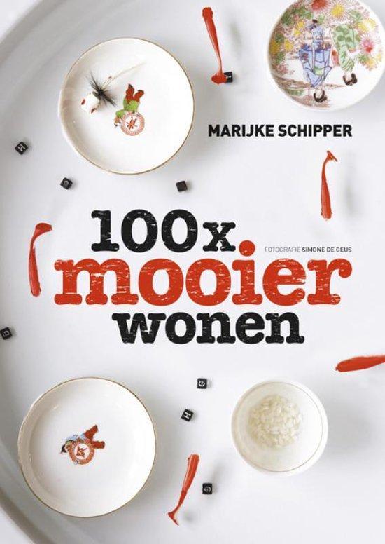 Cover van het boek '100x mooier wonen' van Marijke Schipper