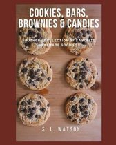 Cookies, Bars, Brownies & Candies: Southern Collection of Favorite Homemade Goodies!