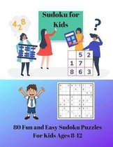 Sudoku for Kids: 80 Fun and Easy Sudoku Puzzles For Kids Ages 8-12